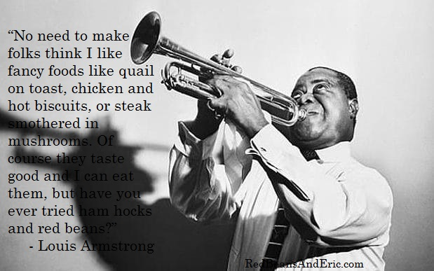 Louis Armstrong Quote shared on RedBeansAndEric.com